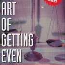 The Art of Getting Even by Gary Brodsky