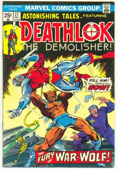 Astonishing Tales #27 Deathlok The Demolisher - The Fury Of War-Wolf !