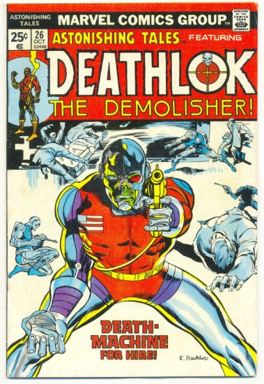 Astonishing Tales #26 Deathlok The Demolisher - Death-Machine For Hire !