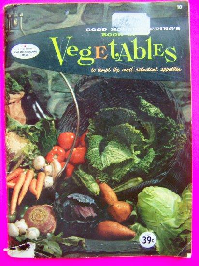 1950s Vintage Good Housekeeping Cook Book of  Vegetables Cookbook Veggies Country Recipes