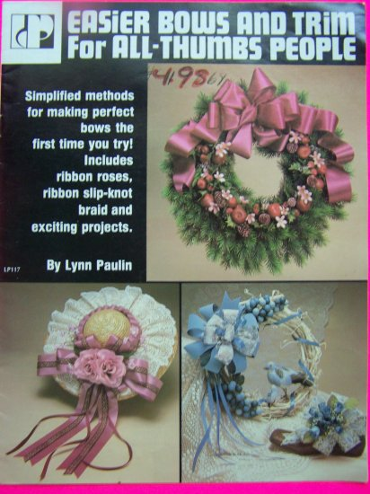 Vintage 80s Lynn Paulin Book Step by Step Easy Bows and Trim Ribbon Roses Booklet