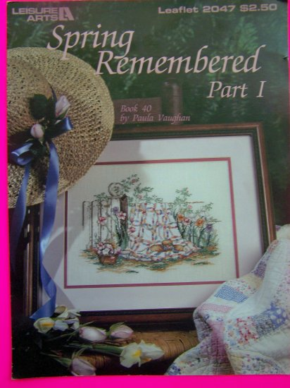1990s Leisure Arts Leaflet 2047 Spring Remembered Part I Cross Stitch Embroidery Pattern