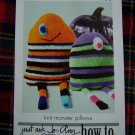 USA 1 Cent S&H Knitting Pattern Knit Monster Toy Pillow Creature Worsted Yarn 1 Cent USA Shipping