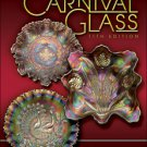 STANDARD ENCYCLOPEDIA OF CARNIVAL GLASS  ID & PRICE GUIDE 11th Edition