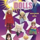 Collector's Guide to  CELEBRITY DOLLS  ID & Values  NEW