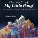 WORLD OF MY LITTLE PONY GUIDE TO PONY COLLECTIBLES - Hasbro MLP Debra Birge