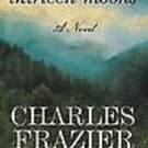 THIRTEEN MOONS - BY CHARLES FRAZIER - HARDCOVER - INCLUDES FREE SHIPPING