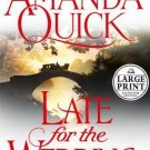 LAVINIA LAKE/TOBIAS MARCH LATE FOR THE WEDDING BK# 3 BY AMANDA QUICK-LARGE PRINT