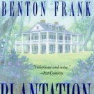 PLANTATION - A LOW COUNTRY TALE - BY DOROTHEA BENTON FRANK-HARD COVER-FREE SHIP