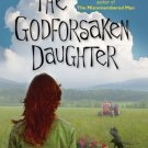 THE GODFORSAKEN DAUGHTER CHRISTINA MCKENNA -VERY GOOD CONDITION-SOFT COVER
