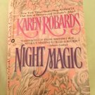NIGHT MAGIC - BY KAREN ROBARDS IN PAPERBACK - INCLUDES FREE SHIPPING