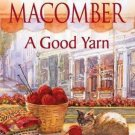 A GOOD YARN IN SOFT COVER BY DEBBIE MACOMBER IN SOFT COVER - FREE SHIPPING IN US