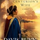 Acts of Faith: The Centurion's Wife 1 by Davis Bunn and Janette Oke (2009, Paper