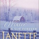 WINTER IS NOT FOREVER BY JANETTE OKE IN SOFT COVER WITH FREE SHIPPING