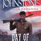 DAY OF INDEPENDENCE BY WILLIAM W JOHNSTONE & J A JOHNSTONE-SOFTCOVER-FREE SHIP