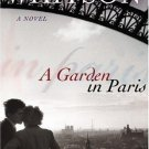 A GARDEN IN PARIS BY STEPANIE GRACE WHITSON-SOFT COVER GOOD CONDITION FREE SHIP