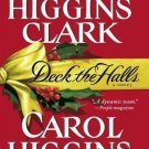 DECK THE HALLS BY MARY & CAROL HIGGINS CLARK IN SOFT COVER - FREE SHIPPING