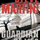 AUTOGRAPHED COPY - GUARDIAN OF LIES BY STEVE MARTINI A PAUL MADRIANI NOVEL