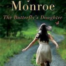 THE BUTTERFLY'S DAUGHTER BY MARK ALICE MONROE IN SOFT COVER WITH FREE SHIPPING