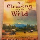 A CLEARING IN THE WILD BY JANET KIRKPATRICK IN HARD COVER WITH FREE SHIPPING