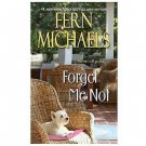 FORGET ME NOT BY FERN MICHAELS IN SOFT COVER WITH FREE SHIPPING