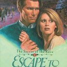 ESCAPE TO FREEDOM THE SECRET OF THE ROSE #3 BY MICHAEL PHILLIPS IN SOFT COVER