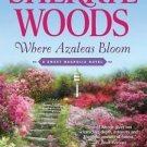 WHERE AZALEAS BLOOM BY SHERRY WOODS IN SOFT COVER - FREE SHIPPING-BOOK 2