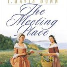 THE MEETING PLACE BY JANETTE OKE & T DAVIS BUNN IN SOFT COVER FREE SHIPPING