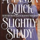 SLIGHTLY SHADY BY AMANDA QUICK - BOOK 1- LAVINIA LAKE/TOBIAS MARCH IN SOFT COVER