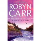 WILD MAN CREEK -A VIRGIN RIVER NOVEL- IN SOFT COVER BY ROBYN CARR