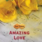 AMAZING LOVE - TEXAS TREASURES - BY MAE NUNN IN SOFT COVER -FREE SHIPPING