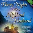 THIRTY NIGHTS WITH A HIGHLAND HUSBAND #1 IN SOFT COVER - FREE SHIPPING