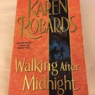 WALKING AFTER MIDNIGHT BY KAREN ROBARDS IN SOFT COVER - FREE SHIPPING IN THE USA
