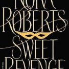SWEEET REVENGE - BY NORA ROBERTS IN SOFT COVER - INCLUDES FREE SHIPPING