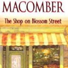 THE SHOP ON BLOSSOM STREET BY DEBBIE MACOMBER IN PAPERBACK WITH FREE SHIPPING