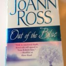OUT OF THE BLUE BY JOANN ROSS IN SOFT COVER -USED-  INCLUDES FREE SHIPPING