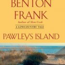 PAWLEYS ISLAND BY DOROTHEA BENTON FRANK IN SOFT COVER WITH FREE SHIPPING