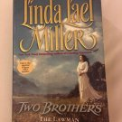 TWO BROTHERS THE LAWMAN THE GUNSLINGER BY LINDA LAEL MILLER -TWO NOVELS IN ONE