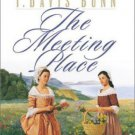 THE MEETING PLACE BY JANETTE OKE & T DAVIS BUNN IN HARDCOVER-FREE SHIPPING