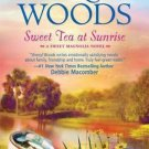 SWEET TEA AT SUNRISE - SWEET MAGNOLIA NOVEL BOOK 2 BY SHERRYL WOODS - SOFT COVER