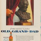 "1950 Old Grand-Dad Ad ""It takes experience to produce Old Grand-Dad"""