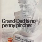 "1967 Old Grand-Dad Ad ""Grand-Dad is no penny pincher"""