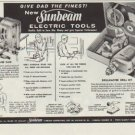"1957 Sunbeam Electric Tools Ad ""Give Dad The Finest!"""