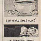 "1952 Sanka Coffee Ad ""all the coffee I want"""