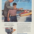 """1958 Evinrude Ad """"stop dreaming"""""""