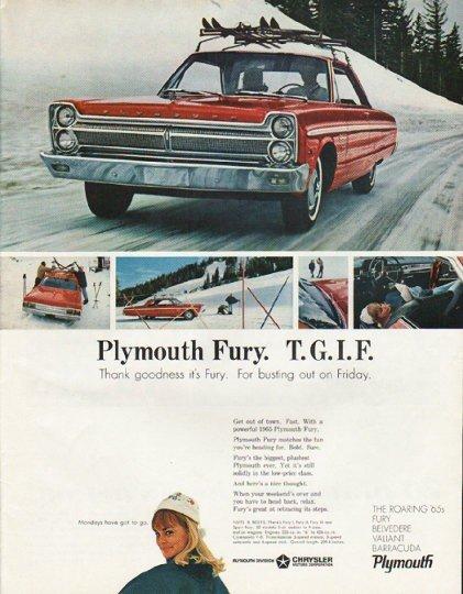 """1965 Plymouth Fury Ad """"T. G. I. F."""" ~ (model year 1965)"""