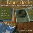 The Art Of Fabric Altered Art Book Fiber Artist Scrapbook