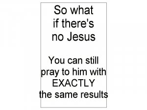 So what if there's no Jesus?