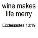 Wine Makes Life...