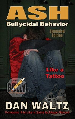 ASH, Like a Tattoo Bullycidal Behavior Expanded Edition - ISBN - 9781522951513